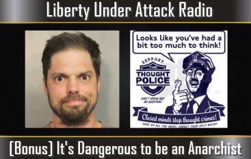 [Bonus Episode] It's Dangerous to Be An Anarchist