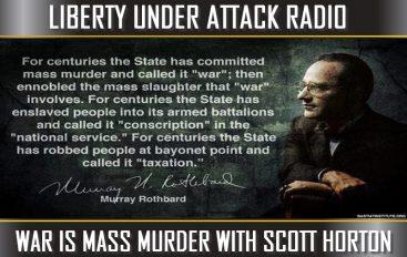 War Is Mass Murder with Scott Horton (LUA Podcast #71)
